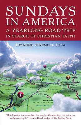 Sundays in America: A Yearlong Road Trip in Search of Christian Faith Cover Image