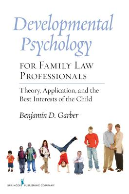 Developmental Psychology for Family Law Professionals: Theory, Application and the Best Interests of the Child Cover Image