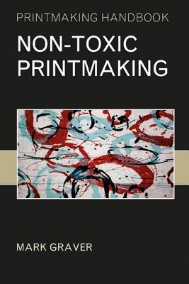 Non-Toxic Printmaking (Printmaking Handbooks #10) Cover Image