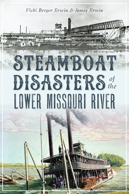 Steamboat Disasters of the Lower Missouri River Cover Image