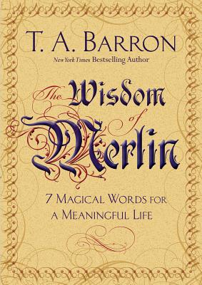 The Wisdom of Merlin: 7 Magical Words for a Meaningful Life Cover Image