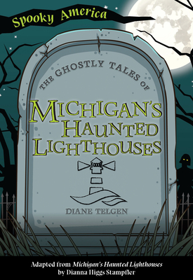 The Ghostly Tales of Michigan's Haunted Lighthouses Cover Image