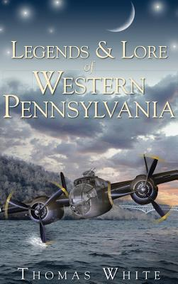 Legends & Lore of Western Pennsylvania Cover Image