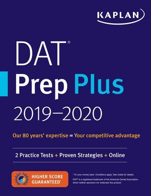 DAT Prep Plus 2019-2020: 2 Practice Tests + Proven Strategies + Online (Kaplan Test Prep) Cover Image