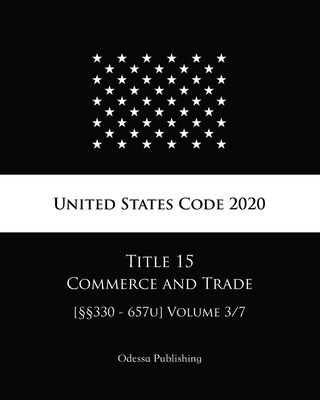 United States Code 2020 Title 15 Commerce and Trade [§§330 - 657u] Volume 3/7 Cover Image