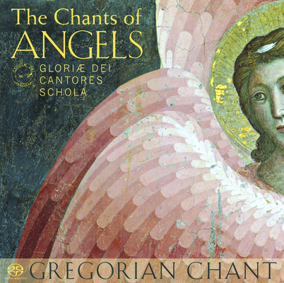 The Chants of Angels: Gregorian Chant Cover Image
