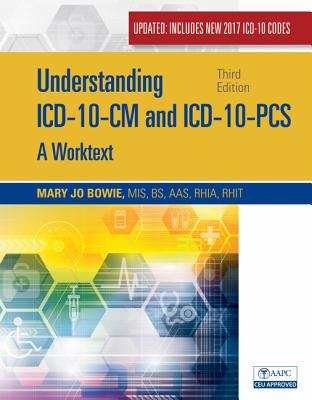 Understanding ICD-10-CM and ICD-10-PCs: A Worktext, Spiral Bound Version (with Cengage Encoderpro.com Demo Printed Access Card) Cover Image