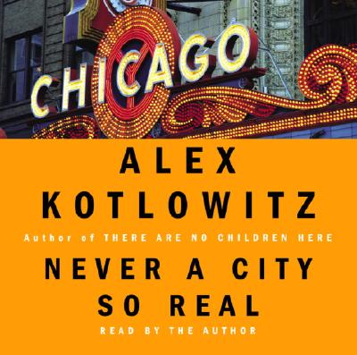Never a City So Real: A Walk in Chicago Cover Image