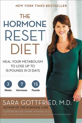 The Hormone Reset Diet: Heal Your Metabolism to Lose Up to 15 Pounds in 21 Days Cover Image