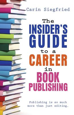 The Insider's Guide to Career in Book Publishing Cover