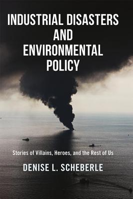 Cover for Industrial Disasters and Environmental Policy