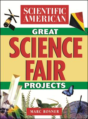 The Scientific American Book of Great Science Fair Projects Cover Image