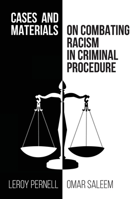 Cases and Materials on Combatting Racism in Criminal Procedure Cover Image