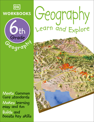 DK Workbooks: Geography, Sixth Grade: Learn and Explore Cover Image