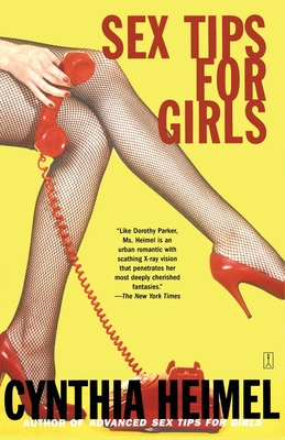 Sex Tips For Girls: Lust, Love, and Romance from the Lives of Single Women Cover Image