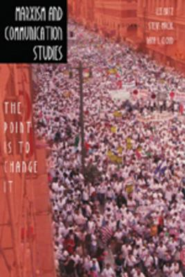 Marxism and Communication Studies: The Point Is to Change It (Media and Culture #8) Cover Image