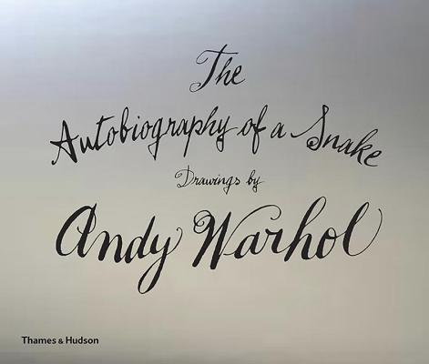 The Autobiography of a Snake: Drawings by Andy Warhol Cover Image