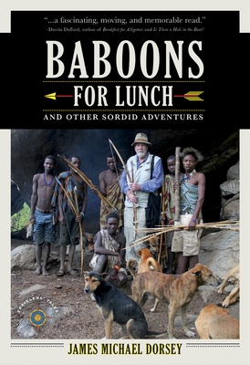 Baboons for Lunch: And Other Sordid Adventures Cover Image