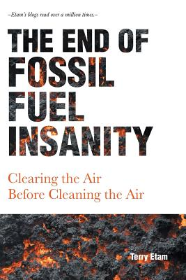 The End of Fossil Fuel Insanity: Clearing the Air Before Cleaning the Air Cover Image