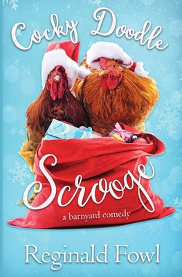 Cocky Doodle Scrooge: A Barnyard Comedy Cover Image