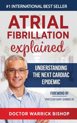 Atrial Fibrillation Explained: Understanding The Next Cardiac Epidemic Cover Image