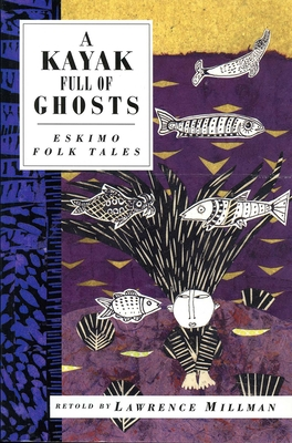 A Kayak Full of Ghosts: Eskimo Folk Tales Cover Image