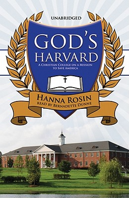 God's Harvard: A Christian College on a Mission to Save America [With Headphones] (Playaway Adult Nonfiction) Cover Image