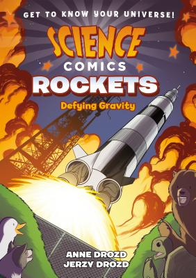 Science Comics: Rockets: Defying Gravity Cover Image