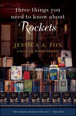 Three Things You Need to Know About Rockets: A Real-Life Scottish Fairy Tale Cover Image
