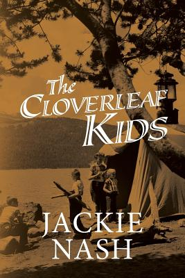 Cloverleaf Kids: Kids and adults alike will enjoy these hilarious stories and antics of me, my siblings and our friends growing up in a Cover Image