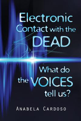 Electronic Contact with the Dead: What do the Voices Tell Us? Cover Image