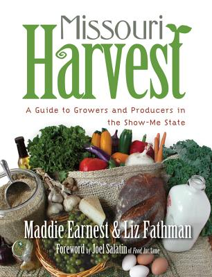 Missouri Harvest: A Guide to Growers and Producers in the Show-Me State Cover Image