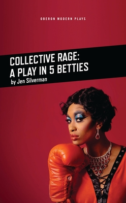 Collective Rage: A Play in Five Betties (Oberon Modern Plays) Cover Image