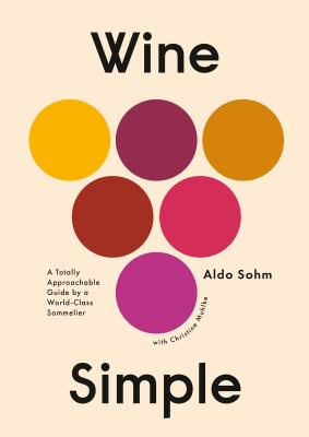 Wine Simple: A Totally Approachable Guide from a World-Class Sommelier Cover Image