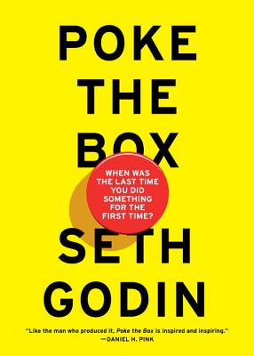 Poke the Box: When Was the Last Time You Did Something for the First Time? Cover Image