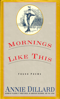 Mornings Like This: Found Poems Cover Image