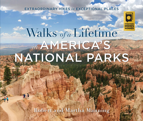 Walks of a Lifetime in America's National Parks: Extraordinary Hikes in Exceptional Places Cover Image