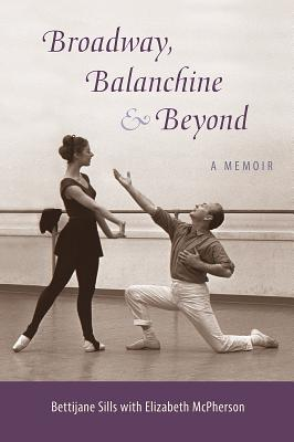 Broadway, Balanchine, and Beyond: A Memoir Cover Image
