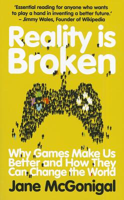 Reality Is Broken: Why Games Make Us Better and How They Can Change the World Cover Image