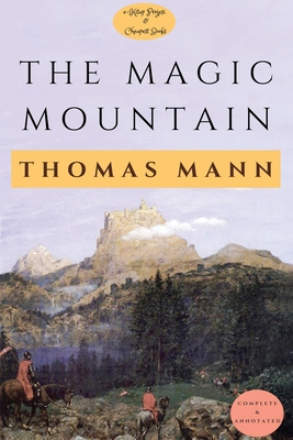 The Magic Mountain: [Complete & Annotated] Cover Image