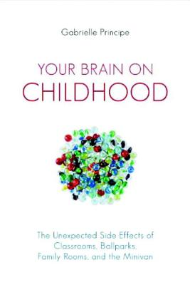Your Brain on Childhood Cover