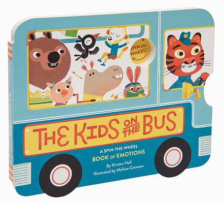 The Kids on the Bus: A Spin-the-Wheel Book of Emotions (School Bus book, Interactive Board Book for Toddlers, Wheels on the Bus) Cover Image