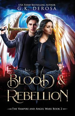 Blood & Rebellion: The Vampire and Angel Wars Book 2 Cover Image