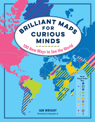 Brilliant Maps for Curious Minds: 100 New Ways to See the World Cover Image