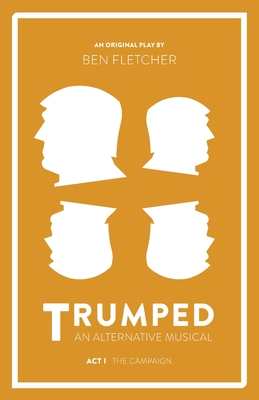 TRUMPED (An Alternative Musical), Act I Cover Image