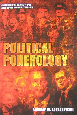 Political Ponerology: A Science on the Nature of Evil Adjusted for Political Purposes Cover Image