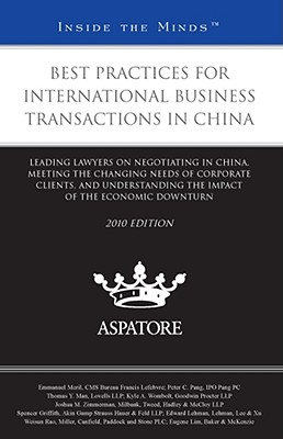 Best Practices for International Business Transactions in China,: Leading Lawyers on Negotiating in China, Meeting the Changing Needs of Corporate Cli Cover Image