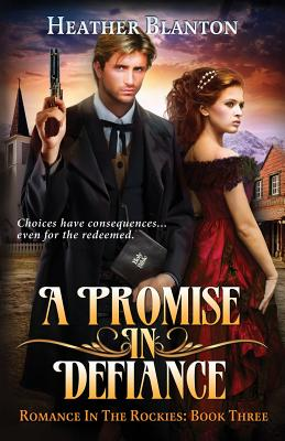 A Promise in Defiance: Romance in the Rockies Book 3 Cover Image