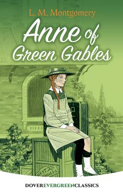 Anne of Green Gables (Dover Evergreen Classics) Cover Image
