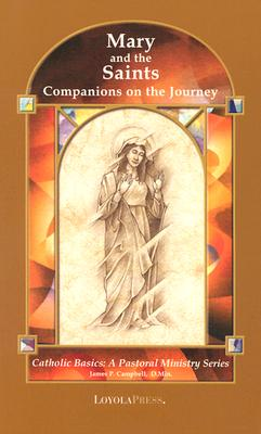 Mary and the Saints: Companions on the Journey (Catholic Basics: A Pastoral Ministry Series) Cover Image